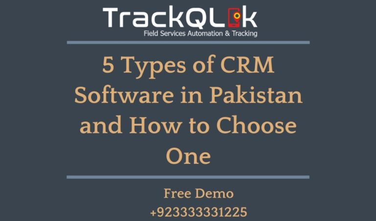 5 Types of CRM Software in Pakistan and How to Choose One