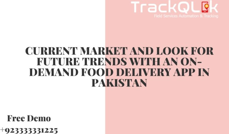 Current Market and Look for Future Trends with an On-Demand Food Delivery App in Pakistan