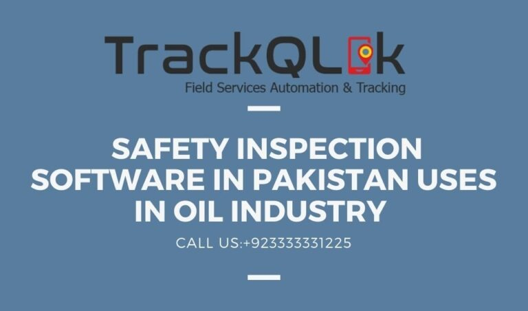Safety Inspection Software In Pakistan uses in Oil industry