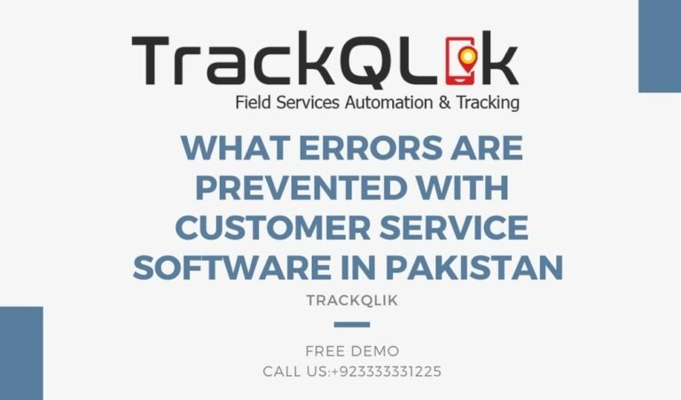 What Errors Are Prevented with Customer Service Software in Pakistan
