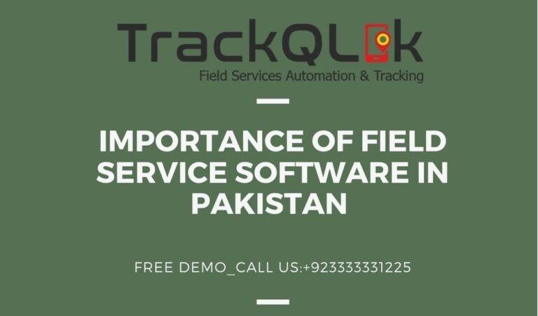 Importance of Field Service Software in Pakistan