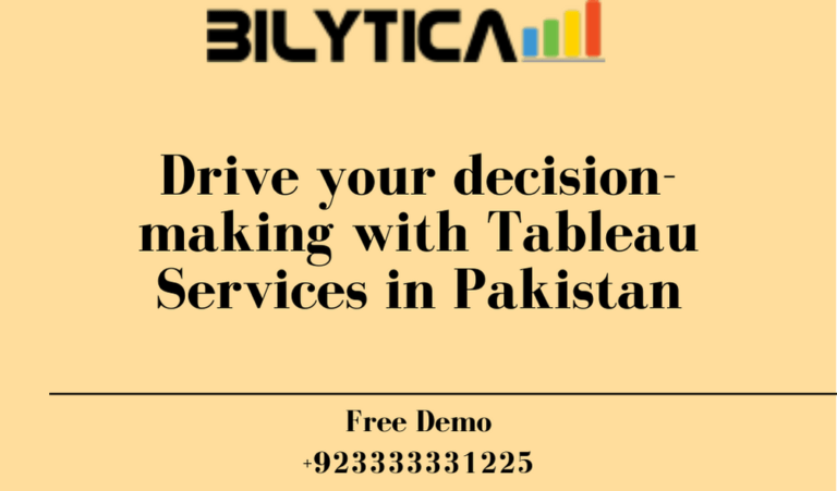 Drive your decision-making with Tableau Services in Pakistan