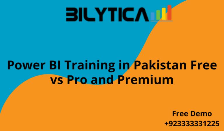 Power BI Training in Pakistan Free vs Pro and Premium